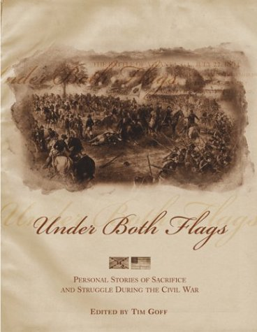 9781592281640: Under Both Flags: Personal Stories of Sacrifice and Struggle During the Civil War