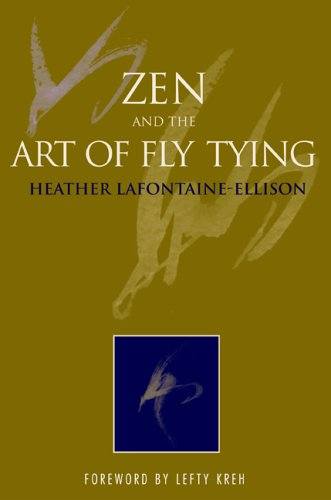 9781592281763: Zen and the Art of Fly Tying: How and Why to Create Beautiful Flies