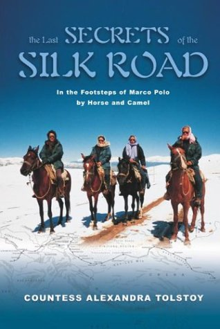 9781592282012: The Last Secrets of the Silk Road: In the Footsteps of Marco Polo by Horse and Camel