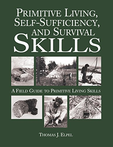Primitive Living, Self-Sufficiency, and Survival Skills (1592282083) by Thomas J. Elpel