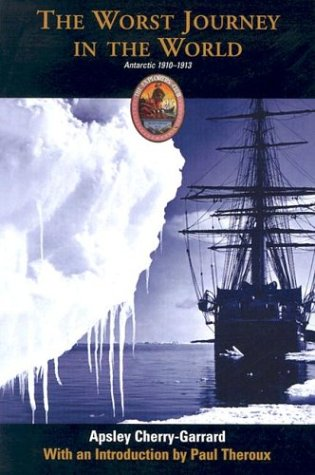 9781592282128: The Worst Journey in the World: Antarctic 1910-1913 (Explorers Club Classic)