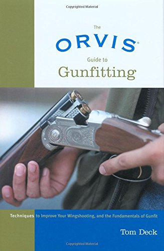 9781592282166: Orvis Guide to Gunfitting: Techniques To Improve Your Wingshooting, And The Fundamentals Of Gunfit