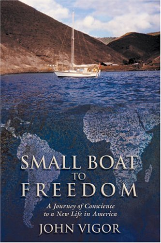 Small Boat to Freedom: A South African's Journey of Conscience to a New Life in America (Signed)