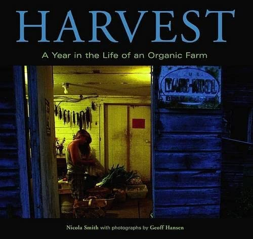 Harvest A Year in the Life of an Organic Farm