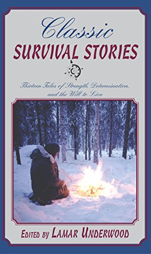 9781592282364: Classic Survival Stories: Thirteen Tales of Strength, Determination, and the Will to Live