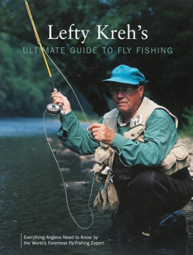 9781592282388: Lefty Kreh's Ultimate Guide to Fly Fishing: Everything Anglers Need to Know by the World's Foremost Fly-Fishing Expert