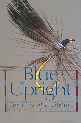 9781592282425: Blue Upright: The Flies of a Lifetime