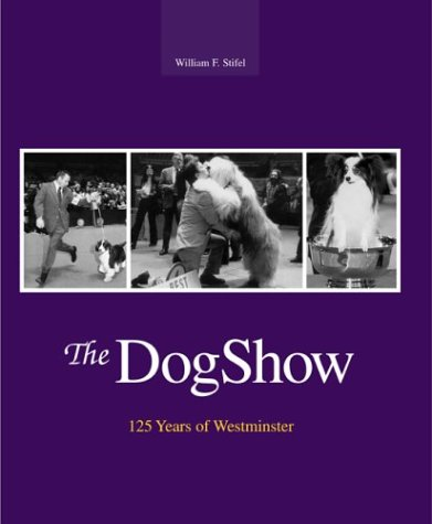 9781592282630: The Dog Show: 125 Years of Westminster