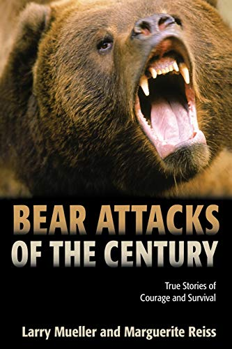 9781592282708: Bear Attacks of the Century: True Stories Of Courage And Survival