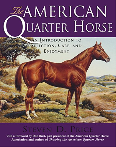 AMERICAN QUARTER HORSE: AN INTRODUCTION TO SELECTION, CARE, AND ENJOYMENT