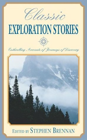 9781592282852: Classic Exploration Stories: Enthralling Accounts of Journeys of Discovery