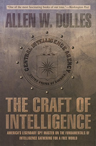 9781592282975: The Craft of Intelligence: America's Legendary Spy Master on the Fundamentals of Intelligence Gathering for a Free World