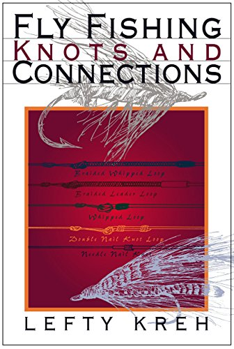 9781592283118: Fly Fishing Knots and Connections (Lefty's Little Library of Fly Fishing)