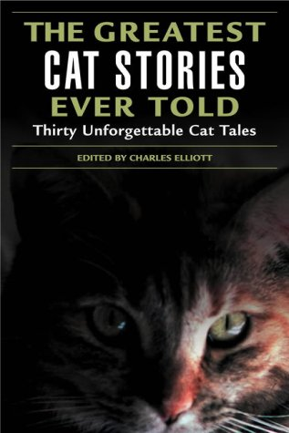 9781592283163: The Greatest Cat Stories Ever Told: Thirty Unforgettable Cat Tales