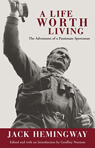 9781592283354: A Life Worth Living: The Adventures of a Passionate Sportsman