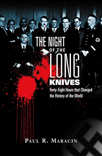 9781592283422: The Night of the Long Knives: Forty-Eight Hours That Changed the History of the World