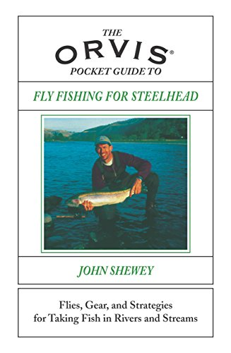 9781592283460: Orvis Pocket Guide to Fly Fishing for Steelhead: Flies, Gear, and Strategies for Taking Fish in Rivers and Streams