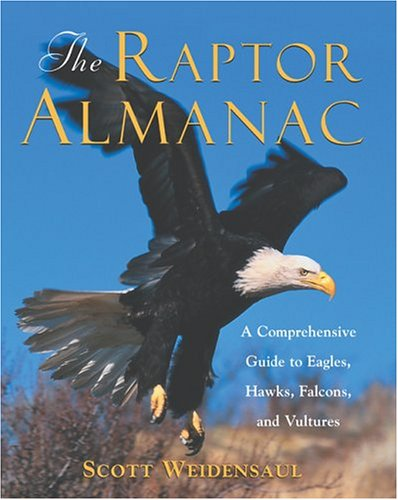 9781592283583: The Raptor Almanac: A Comprehensive Guide to Eagles, Hawks, Falcons, and Vultures