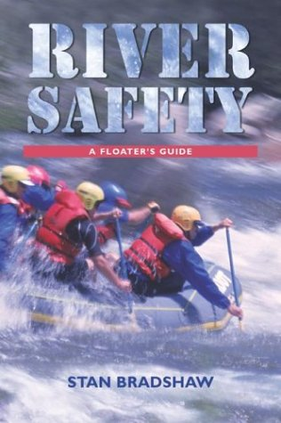 9781592283613: River Safety: A Floaters Guide