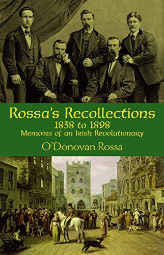 Rossa's Recollections, 1838 to 1898: Memoirs of: Rossa O'Donovan