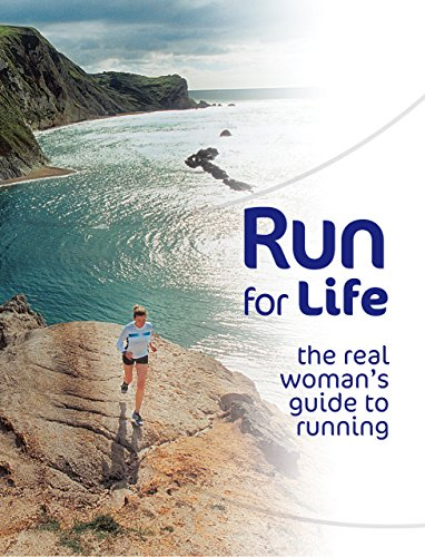 Run for Life: The Real Woman's Guide to Running: Sam Murphy