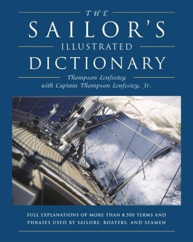 9781592283675: The Sailor's Illustrated Dictionary: Full Explanations of more than 8,500 Terms and Phrases Used by Sailors, Boaters, and Seamen