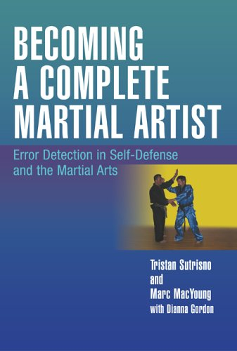 9781592283705: Becoming a Complete Martial Artist: Error Detection in Self-Defense and the Martial Arts
