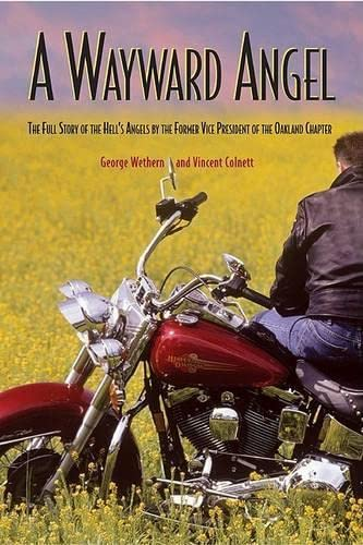 9781592283859: A Wayward Angel: The Full Story of the Hell's Angels, by the Former Vice President of the Oakland Chapter