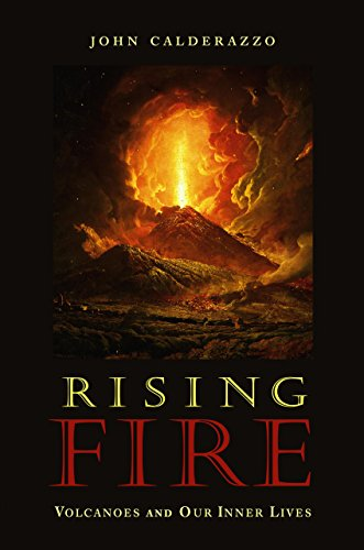 9781592283897: Rising Fire: Volcanoes and Our Inner Lives