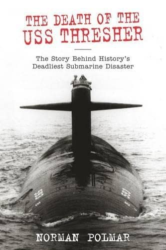 9781592283927: Death of the USS Thresher: The Story Behind History's Deadliest Submarine Disaster