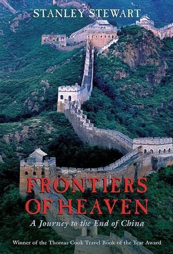 9781592284016: Frontiers of Heaven: A Journey to the End of China