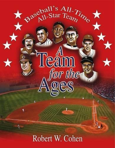 9781592284023: A Team for the Ages: Baseball's All-Time All-Star Team
