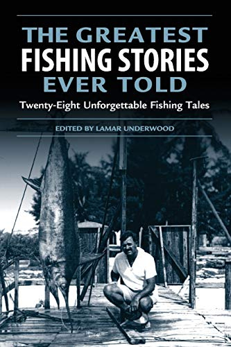 9781592284108: Greatest Fishing Stories Ever Told: Twenty-Eight Unforgettable Fishing Tales