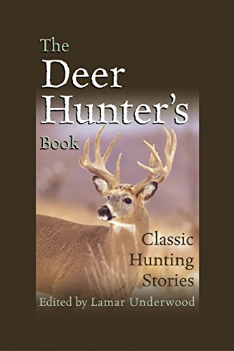 The Deer Hunters Book : Classic Hunting Stories
