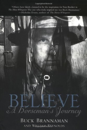 Believe: A Horseman's Journey: Brannaman, Buck; Reynolds, William