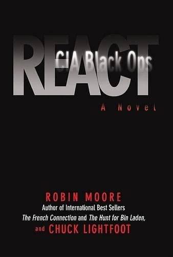 REACT - CIA Black Ops, a Novel.: Moore Robin/ Lightfoot Chuck.