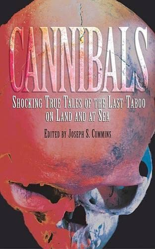 9781592284535: Cannibals: Shocking True Tales of the Last Taboo on Land and at Sea