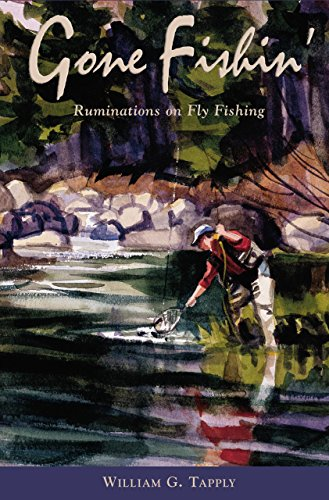 Gone Fishin': Ruminations on Fly Fishing: Tapply, William G.