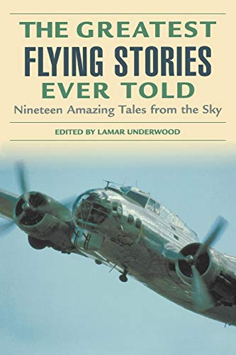9781592284818: Greatest Flying Stories Ever Told: Nineteen Amazing Tales From The Sky