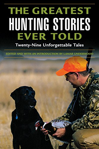 9781592284825: Greatest Hunting Stories Ever Told: Twenty-Nine Unforgettable Tales