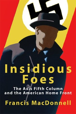 9781592284917: Insidious Foes: The Axis Fifth Column and the American Home Front