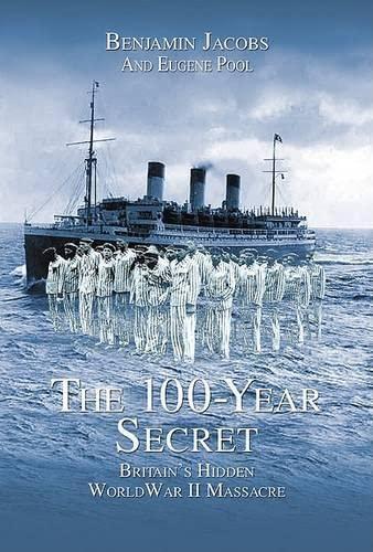 The 100-Year Secret: Britain's Hidden World War: Jacobs, Benjamin, Pool,