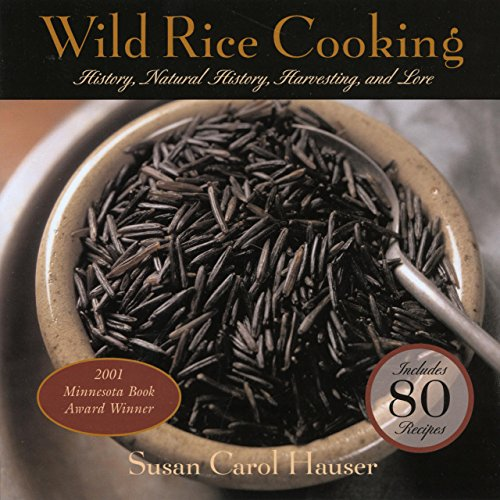 9781592285358: Wild Rice Cooking: History, Natural History, Harvesting, and Lore