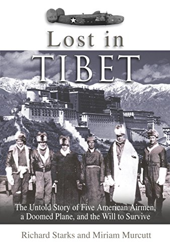9781592285723: Lost in Tibet: The Untold Story of Five American Airmen, a Doomed Plane, and the Will to Survive