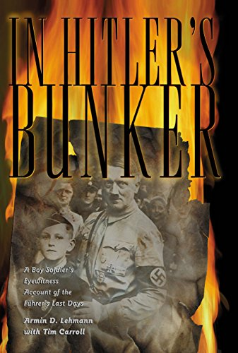 9781592285785: In Hitler's Bunker: A Boy Soldier's Eyewitness Account of the Fuhrer's Last Days