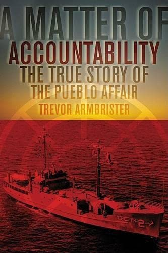 9781592285792: A Matter of Accountability: The True Story of the Pueblo Affair