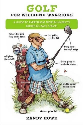 Golf for Weekend Warriors: A Guide to: Howe, Randy