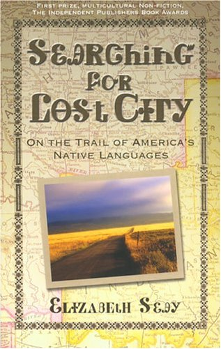 9781592286447: Searching for Lost City: On the Trail of America's Native Languages