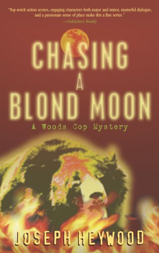 9781592286492: Chasing a Blond Moon: A Woods Cop Mystery (Woods Cop Mysteries)