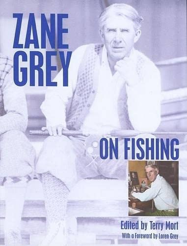 Zane Grey on Fishing: Zane Grey